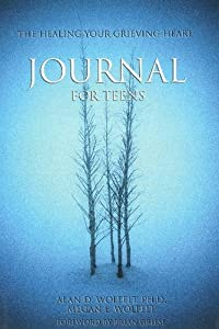 The Healing Your Grieving Heart Journal for Teens (Healing Your Grieving Heart series)