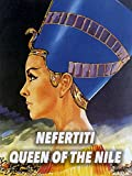 Nefertiti Queen of the Nile
