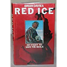 Red Ice: My Fight to Save the Seals