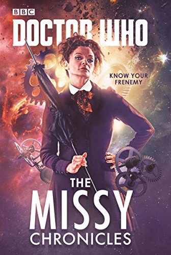 Doctor Who The Missy Chronicles [Scott, Cavan - Magrs, Paul - Gross, James - Anghelides, Peter - Rayner, Jacqueline - Dinnick, Richard] (Tapa Dura)