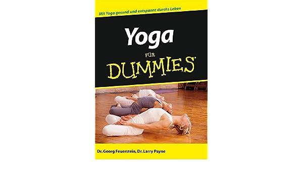 Yoga für Dummies (German Edition): Georg Feuerstein, Larry ...