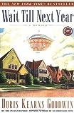 Wait till Next Year by Goodwin, Doris Kearns (1998) Paperback