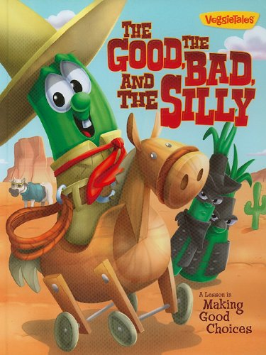 Download The Good, the Bad, and the Silly Book: A Lesson in Making Good Choices (VeggieTales (Big Idea)) pdf