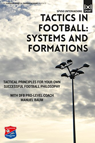 tactics-in-football-systems-and-formations-tactical-principles-for-your-own-successful-football-phil