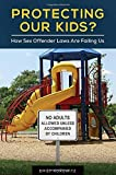 img - for Protecting Our Kids?: How Sex Offender Laws Are Failing Us by Emily Horowitz Ph.D. (2015-04-21) book / textbook / text book