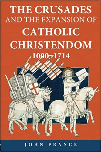 The Crusades and the Expansion of Catholic Christendom, 1000–1714