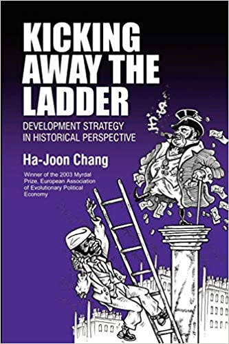 Kicking Away the Ladder: Development Strategy in Historical Perspective Anthem World Economics: Amazon.es: CHANG, HA-JOON: Libros en idiomas extranjeros