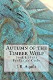 Autumn of the Timber Wolf, J. Aquila, 1491081406