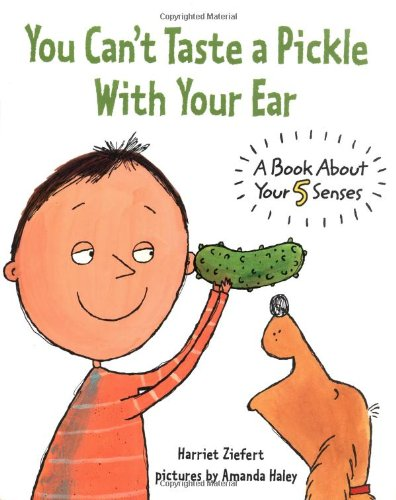 You Can't Taste a Pickle With Your Ear: A Book About Your 5 Senses PDF