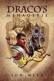 Draco's Menagerie, Jon Wile, 1441582975