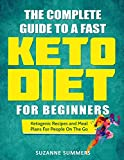The Complete Guide To A Fast Keto Diet For