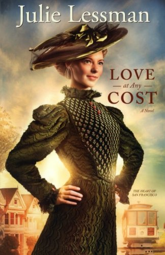 Love at Any Cost: A Novel (The Heart of San Francisco)