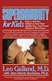 img - for Superimmunity for Kids: What to Feed Your Children to Keep Them Healthy Now, and Prevent Disease in Their Future book / textbook / text book