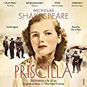 Priscilla Audiobook by Nicholas Shakespeare Narrated by Nicholas Shakespeare