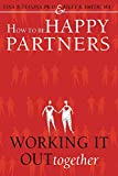 How to Be Happy Partners:: Working it out Together