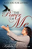 The Power of Me, Kalvin L. Nelson, 1432720341