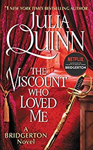 The Viscount Who Loved Me: Bridgerton (Bridgertons Book 2)