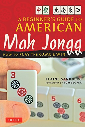 A Beginner's Guide to American Mah Jongg: How to Play the Game & Win (Easy Card Games To Play By Yourself)
