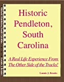 Historic Pendleton, South Carolina, a Real Life Experience From the Other Side of the Tracks!