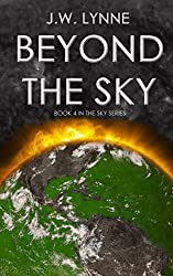 Beyond the Sky: A Romantic Post-Apocalyptic Survival Adventure (The Sky Series, Book 4)