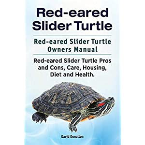 Red-eared Slider Turtle. Red-eared Slider Turtle Owners Manual. Red-eared Slider Turtle Pros and Cons, Care, Housing, Diet and Health. 1