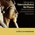 Vaterschaftstest für Pharao | Dirk Husemann