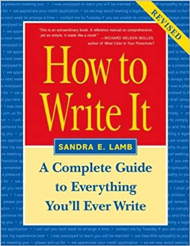 by Sandra E. Lamb How to Write It: Complete Guide to Everything You'll Ever Write(text only)2nd(Second) edition 2006