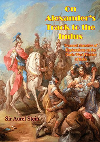 On Alexander's Track to the Indus: Personal Narrative of Explorations on the North-West Frontier of India por Sir Aurel Stein