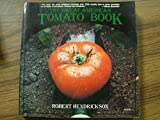 The Great American Tomato Book : The One Complete Guide to Growing and Using Tomatoes Everywhere, Hendrickson, Robert, 081286199X