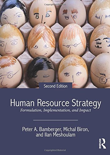 Human Resource Strategy: Formulation, Implementation, and Impact by Peter A. Bamberger (2014-06-27) (Human Resource Strategy Formulation Implementation And Impact)