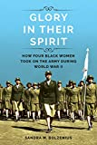 img - for Glory in Their Spirit: How Four Black Women Took On the Army during World War II (Women in American History) book / textbook / text book