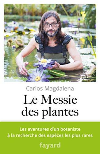 Le Messie des plantes (Documents) (French Edition)