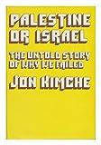 Palestine or Israel, Jon Kimche, 0436233827