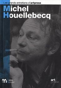 Michel Houellebecq (Les grands entretiens d'Artpres) par Christophe Duchatelet