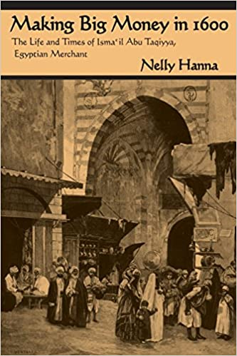 Making big money in 1600 the life and times of ismail abu taqiyya making big money in 1600 the life and times of ismail abu taqiyya egyptian merchant middle east studies beyond dominant paradigms nelly hanna fandeluxe Choice Image