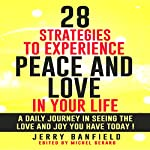 28 Strategies to Experience Peace and Love in Your Life | Jerry Banfield