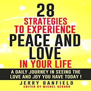 28 Strategies to Experience Peace and Love in Your Life Audiobook