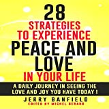 28 Strategies to Experience Peace and Love in Your Life