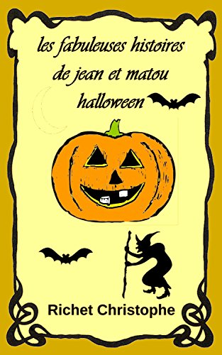 les fabuleuses histoires de Jean et Matou 3 La nuit d'halloween (French (Citrouilles D'halloween)