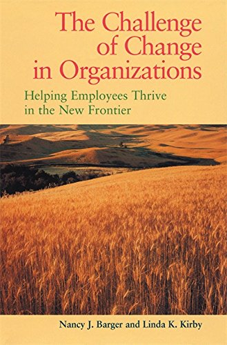Challenge of Change in Organizations: Helping Employees Thrive in a New Frontier