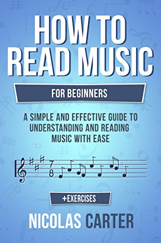 How To Read Music: For Beginners - A Simple and Effective Guide to Understanding and Reading Music with Ease (Music Theory Mastery Book 2) ()