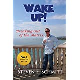 Wake Up!: Breaking Out of the Matrix
