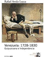 Venezuela: 1728-1830: Guipuzcoana e Independencia