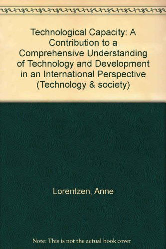 Technological Capacity: A Contribution to a Comprehensive Understanding of Technology and Development in an Internationa