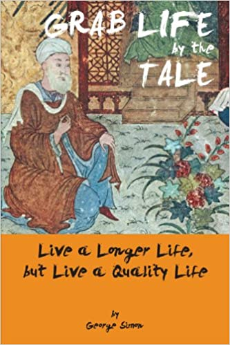 Grab Life by the Tale: Live A Longer Life, But Live A Quality Life