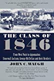 img - for The Class of 1846: From West Point to Appomatox- Stonewall Jackson, George McClellan and Their Brothers book / textbook / text book