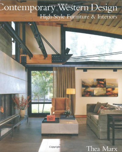 Contemporary Western Design: High-Style Interiors and