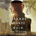 Strands of Bronze and Gold Audiobook by Jane Nickerson Narrated by Caitlin Prennace