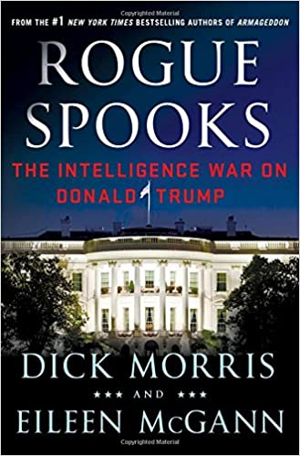 Morris – Rogue Spooks: The Intelligence War on Donald Trump