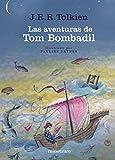 Las Aventuras de Tom Bombadil/The Adventures Of Tom Bombadil: Y Otros Poemas de el Libro Rojo/And Other Verses From The Red Book (Spanish Edition)